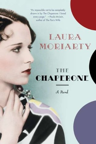 The Chaperone by Laura Moriarty on southeastbymidwest.com