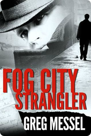 Fog City Strangler by Greg Messel Review on southeastbymidwest.com #bookreview