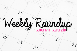 Weekly Roundup August 17th to August 23rd Featured Image on southeastbymidwest.com #weeklyroundup