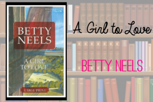 A Girl to Love by Betty Neels Featured Image
