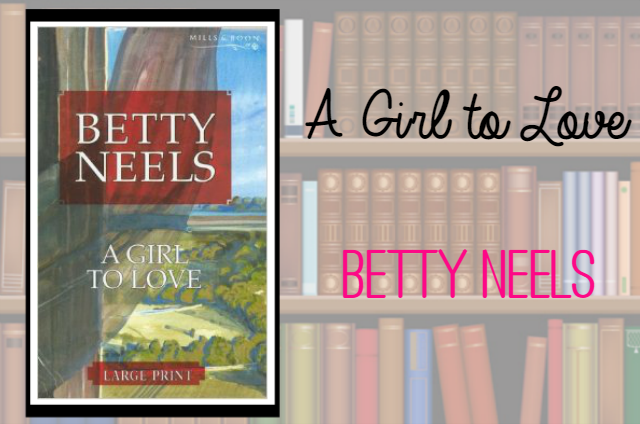 A Girl to Love by Betty Neels Review on southeastbymidwest.com #bookreview #review #books #literary #bettyneels