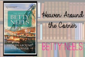 Heaven Around the Corner by Betty Neels Featured Image on southeastbymidwest.com #bookreview #review #books #literary #bettyneels