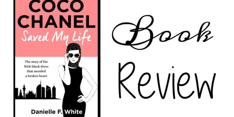 Coco Chanel Saved My Life by Danielle F. White