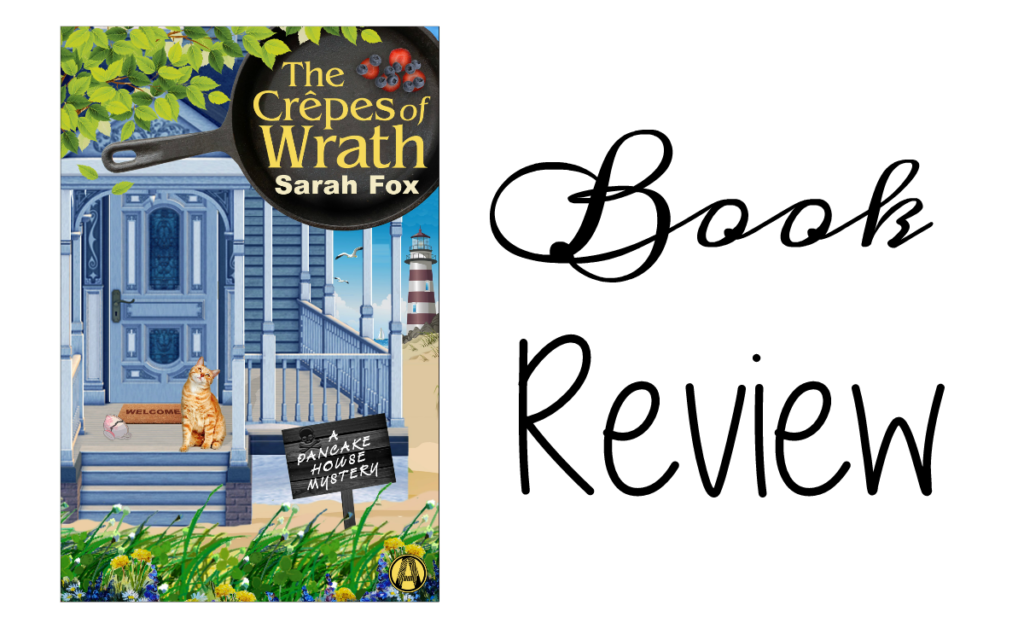 The Crepes of Wrath by Sarah Fox Featured Image || Southeast by Midwest #books #bookreview #literary