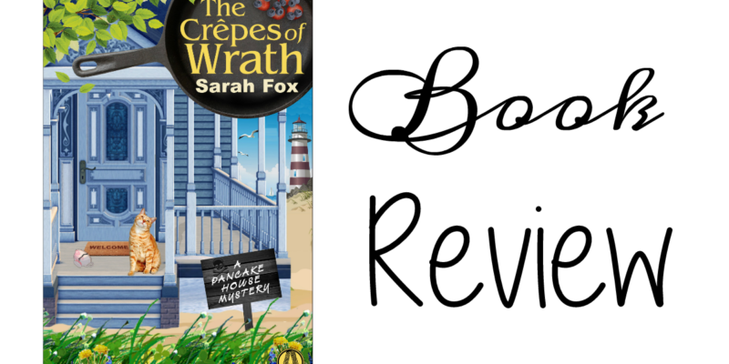 The Crepes of Wrath by Sarah Fox