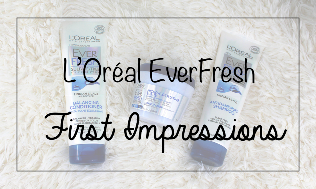 L'Oreal EverFresh Hair Care First Impressions