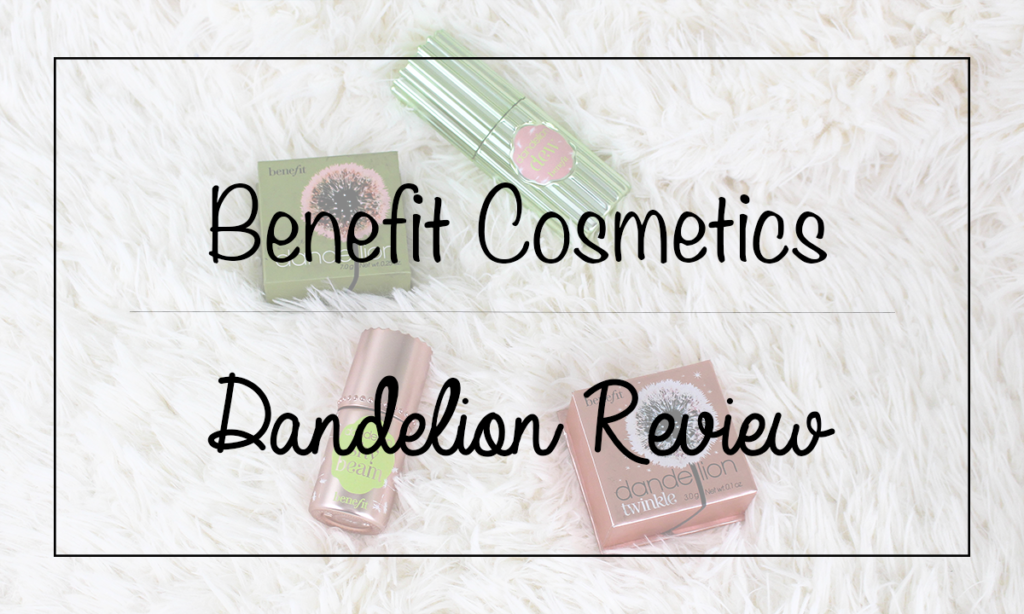 Benefit Cosmetics Dandelion Line Review