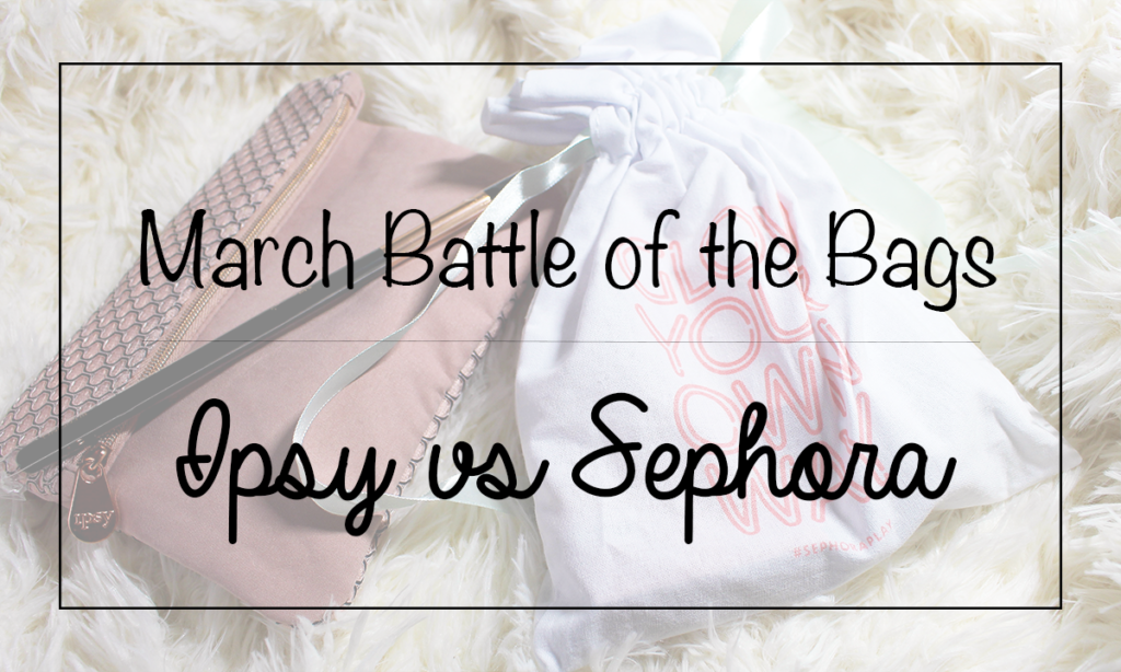March Battle of the Bags: Ipsy vs. Sephora