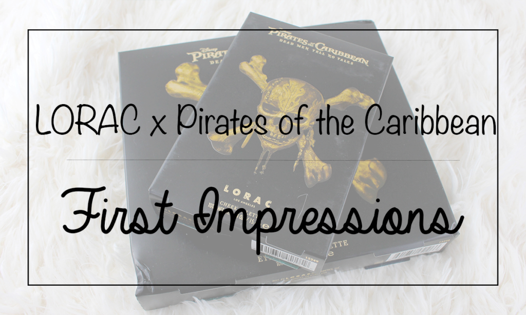 LORAC x Pirates of the Caribbean First Impressions