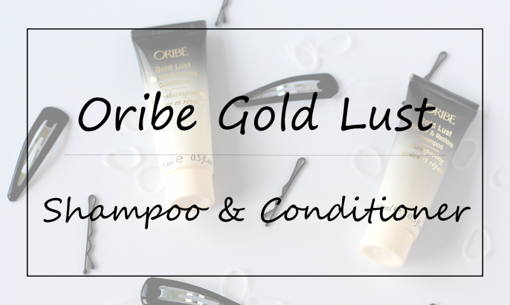 Oribe Gold Lust Shampoo and Conditioner – #ManeMonday