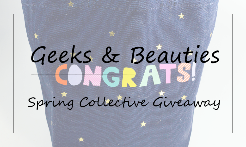 Geeks and Beauties Spring Collective Giveaway