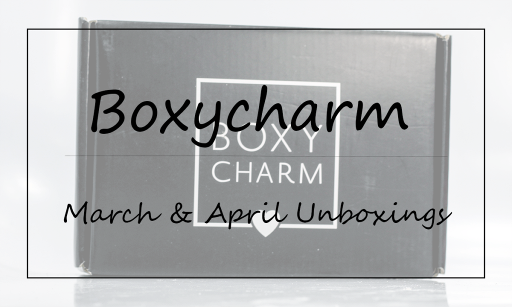 March and April Boxycharm Unboxing