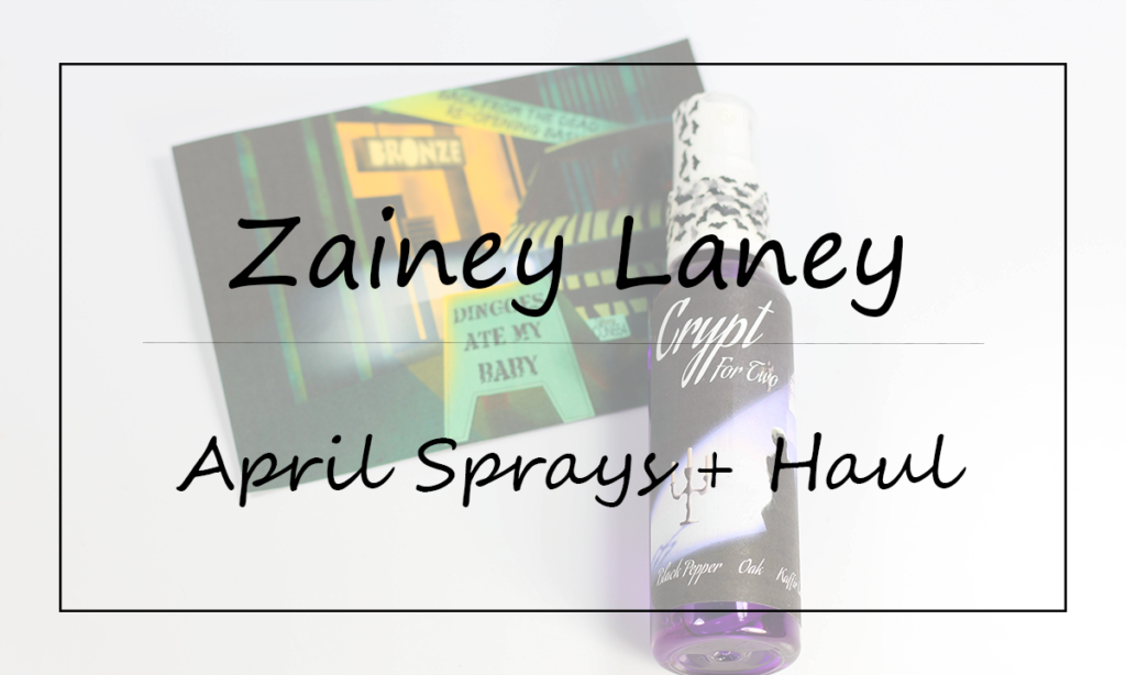 Zainey Laney April Sprays and Haul