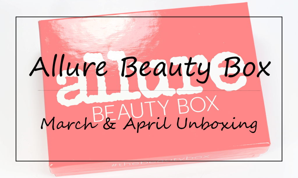 March and April Allure Beauty Box Unboxing