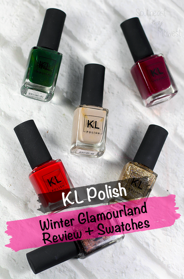 KL Polish Winter Glamourland Collection Review and Swatches || Southeast by Midwest #klpolished #klpolished #manimonday #beauty #bblogger #bbloggers #beautyguru
