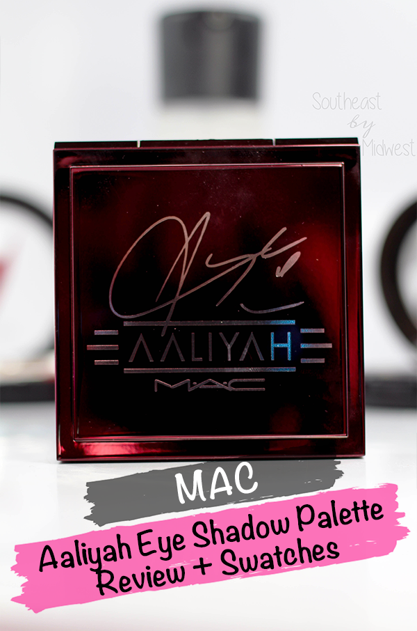 MAC Aaliyah Eye Shadow Palette Review and Swatches || Southeast by Midwest #AaliyahforMac #maccosmetics #beauty #bbloggers #bblogger