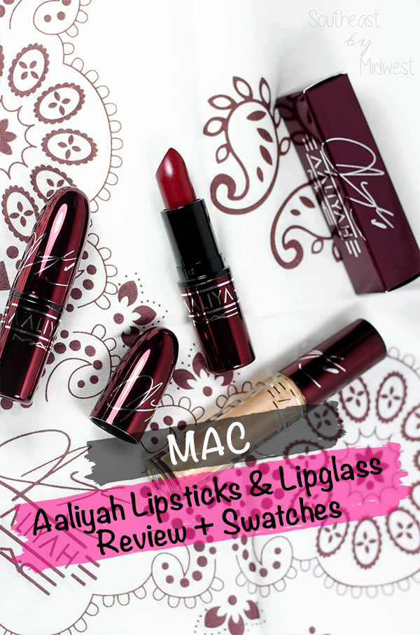 MAC Aaliyah Lipsticks and Lipglass Review and Swatches || Southeast by Midwest #AaliyahforMac #maccosmetics #beauty #bbloggers #bblogger