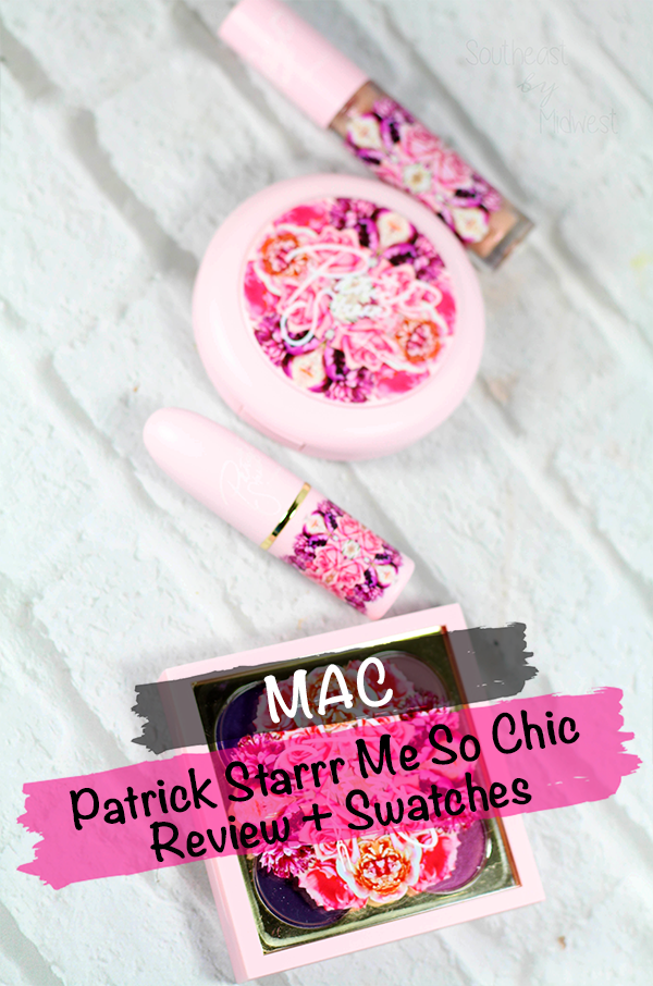 MAC x Patrick Starrr Me So Chic Review || Southeast by Midwest #MACPatrickStarrr #maccosmetics #beauty #bbloggers