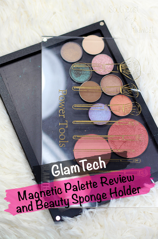 GlamTech Magnetic Palette Review || Southeast by Midwest #glamtech #beautytools #bbloggers