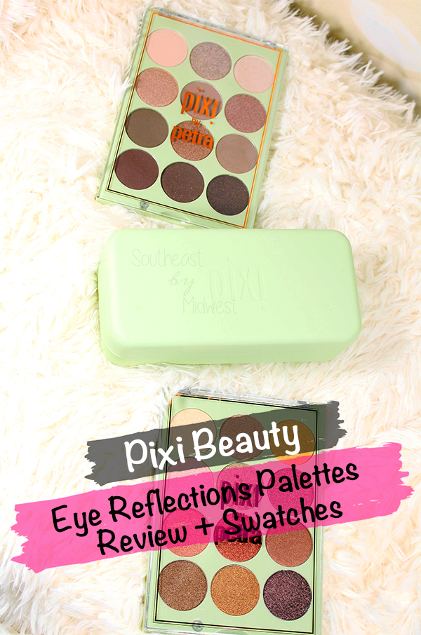 Pixi Eye Reflections Palettes Review + Swatches || Southeast by Midwest #beauty #bbloggers #pixibeauty #prsample
