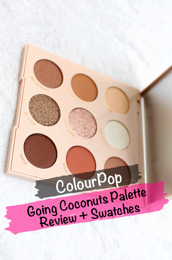ColourPop Going Coconuts Palette || Southeast by Midwest #beauty #bbloggers #colourpop #colourpopme #crueltyfree