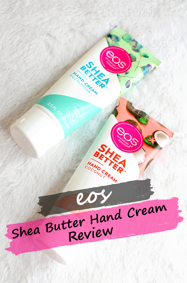 EOS Shea Butter Hand Cream Review || Southeast by Midwest #prsample #beauty #bbloggers #eosproducts #eoshandcream #eossheabetter