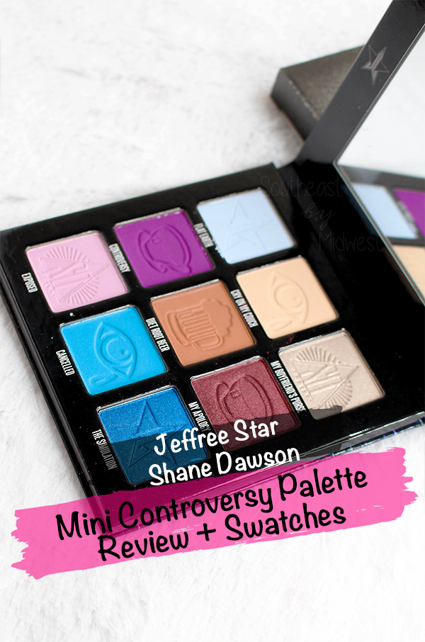 Jeffree Star x Shane Dawson Mini Controversy || Southeast by Midwest #jeffreestarcosmetics #minicontroversy #shanexjeffree #beauty #bbloggers