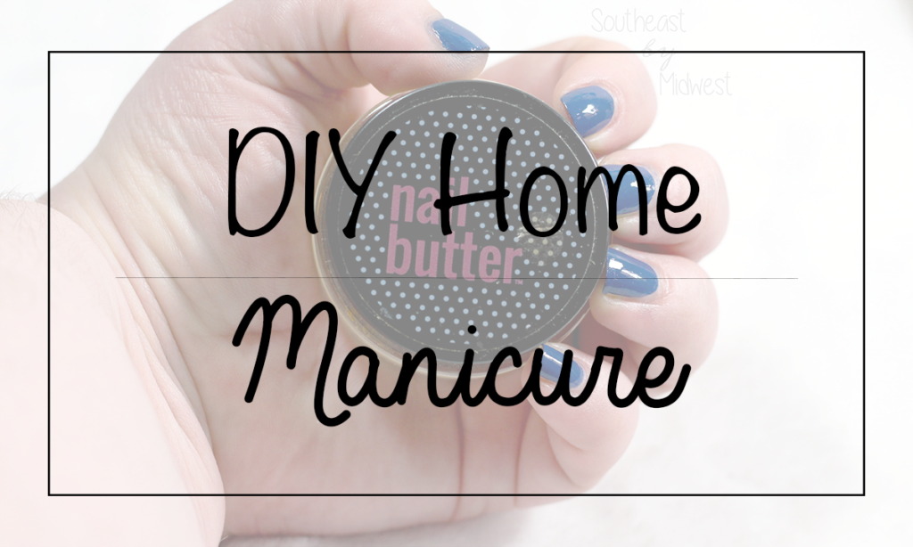 DIY Manicure Featured Image || Southeast by Midwest #beauty #bbloggers #manimonday #diybeauty #diymanicure