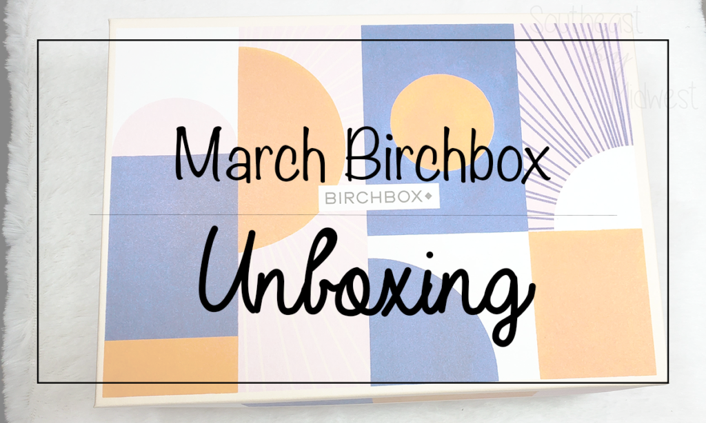 March 2020 Birchbox Featured Image || Southeast by Midwest #beauty #bbloggers #birchbox #subscriptionbox #marchbirchbox #unboxing