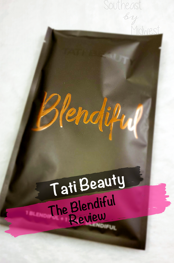 Tati the Blendiful || Southeast by Midwest #beauty #bbloggers #tatibeauty #blendful