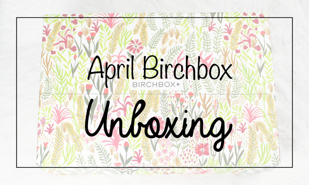 Birchbox Unboxing April Featured Image || Southeast by Midwest #beauty #bbloggers #birchbox #aprilbirchbox #subscriptionbox #unboxing