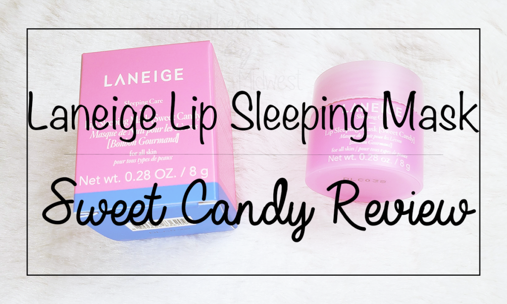 Laneige Lip Mask Sweet Candy Featured Image || Southeast by Midwest #beauty #bbloggers #lipmask #laneigeus #laneige