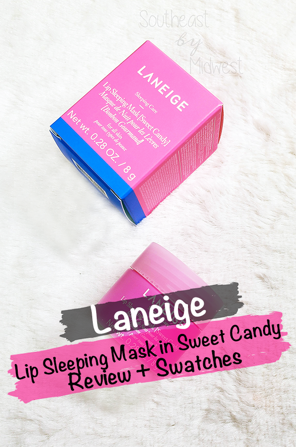 Laneige Lip Mask Sweet Candy    Southeast by Midwest #beauty #bbloggers #lipmask #laneigeus #laneige