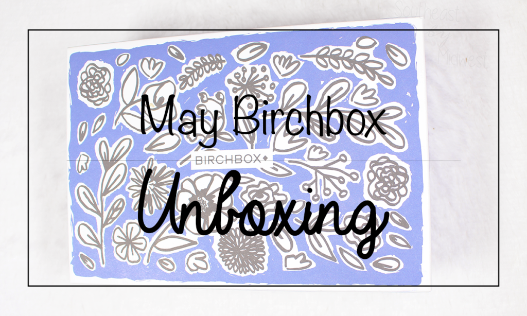 May 2020 Birchbox Unboxing Featured Image || Southeast by Midwest #beauty #bbloggers #subscriptionbox #birchbox