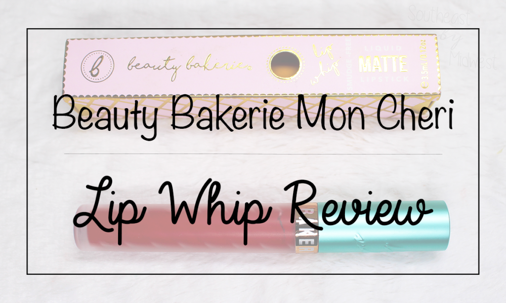 Beauty Bakerie Lip Whip Featured Image || Southeast by Midwest #beauty #bbloggers #beautybakerie