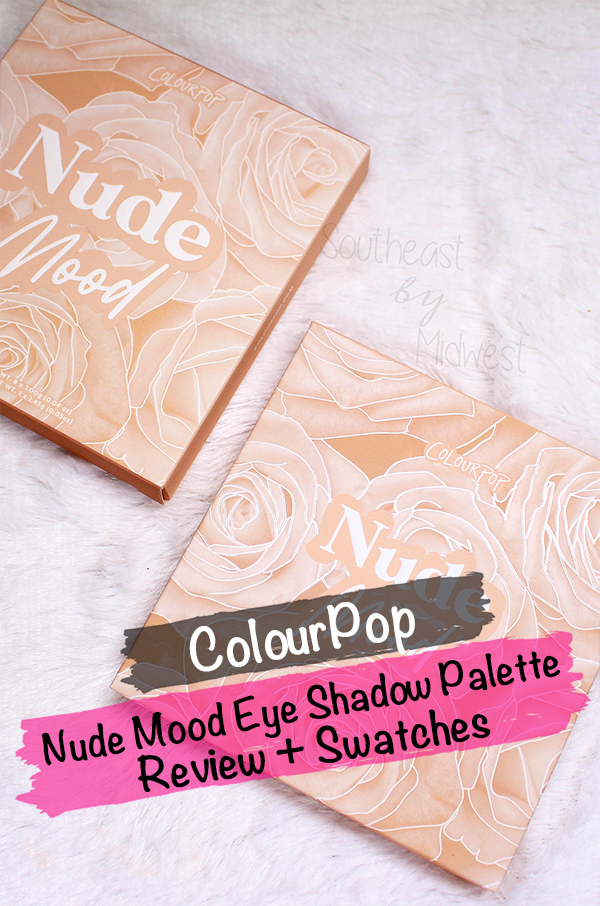 ColourPop Nude Mood || Southeast by Midwest #beauty #bbloggers #colourpop #eyeshadow
