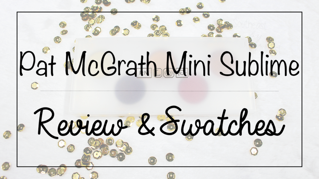 Pat McGrath Sublime Palette Featured Image || Southeast by Midwest #beauty #bbloggers #patmcgrath #patmcgrathlabs