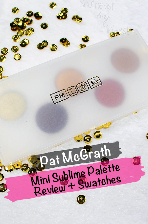 Pat McGrath Sublime Palette || Southeast by Midwest #beauty #bbloggers #patmcgrath #patmcgrathlabs