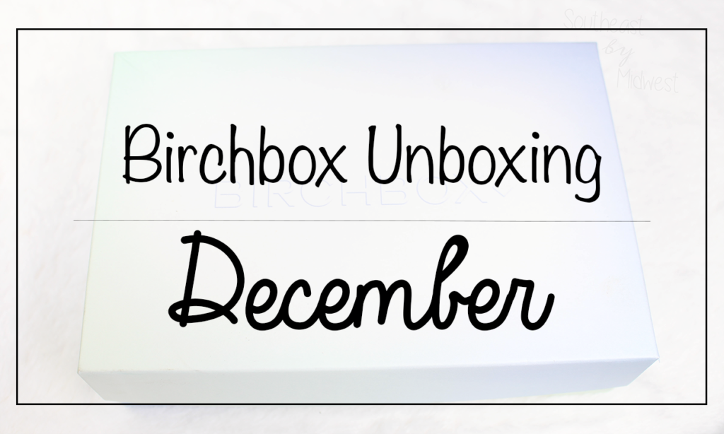 Birchbox December Unboxing Featured Image || Southeast by Midwest #beauty #bbloggers #birchbox #subscriptionbox