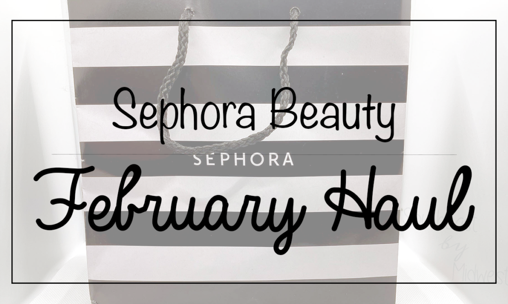 February 2021 Sephora Haul Featured Image || Southeast by Midwest #beauty #bbloggers #sephora #haul