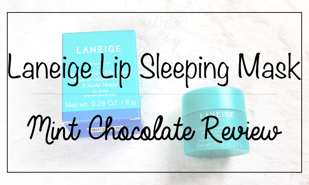 Laneige Mint Chocolate Mask Featured Image || Southeast by Midwest #beauty #bbloggers #lipmask #laneige