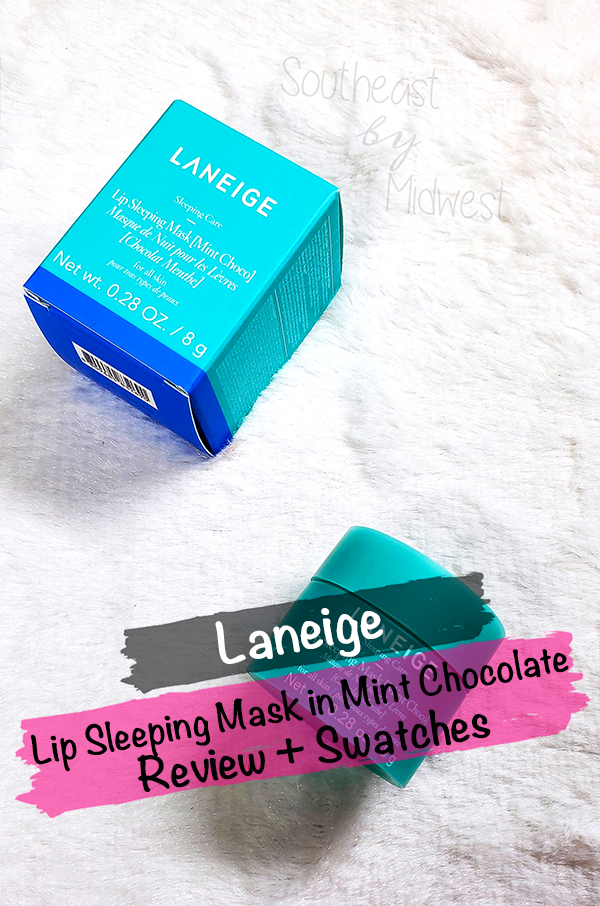 Laneige Mint Chocolate Mask || Southeast by Midwest #beauty #bbloggers #lipmask #laneige