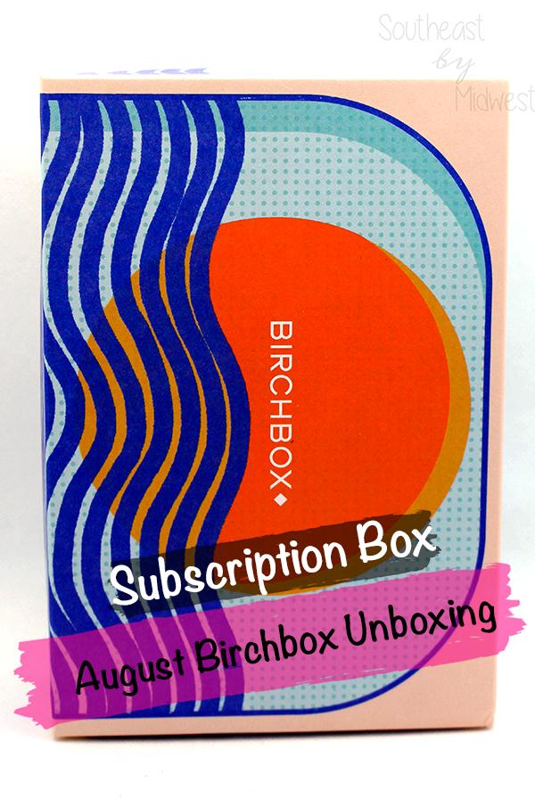 August 2021 Birchbox Unboxing || Southeast by Midwest #beauty #bbloggers #subscriptionbox #birchbox